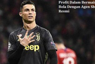 Profit Dalam Bermain Judi Bola Dengan Agen Sbobet Resmi