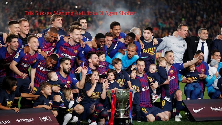 Trik Sukses Menang Judi Bola Di Agen Sbobet