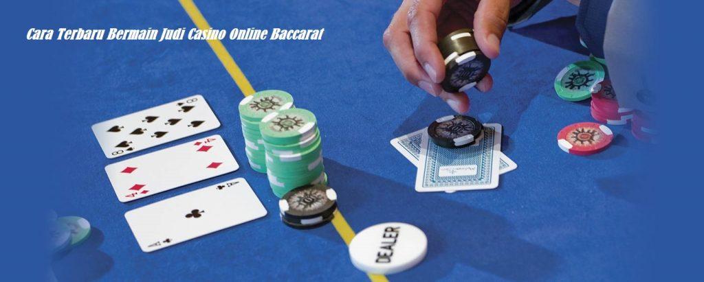 Cara Terbaru Bermain Judi Casino Online Baccarat
